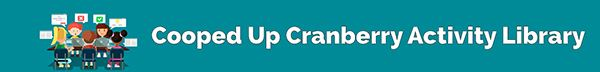 View the Cooped Up Cranberry Activity Library